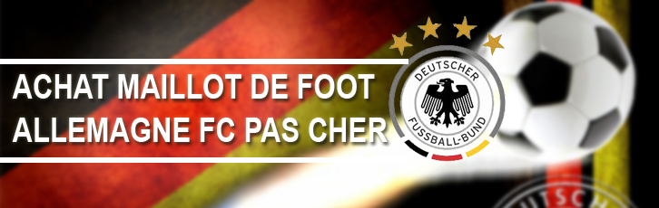 Maillot allemagne pas cher