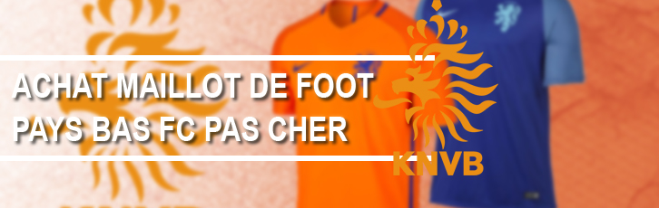 Maillot pays bas pas cher
