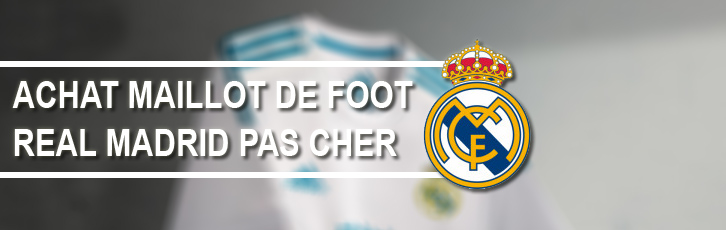 maillot real madrid pas cher